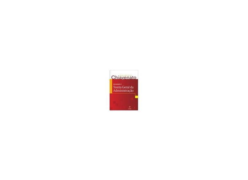 Introdução À Teoria Geral da Administração - 9ª Ed. 2014 - Chiavenato, Idalberto - 9788520436691