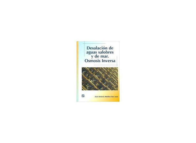 Desalación de Aguas Salobres y de Mar - José António Medina San Juan - 9788471148490