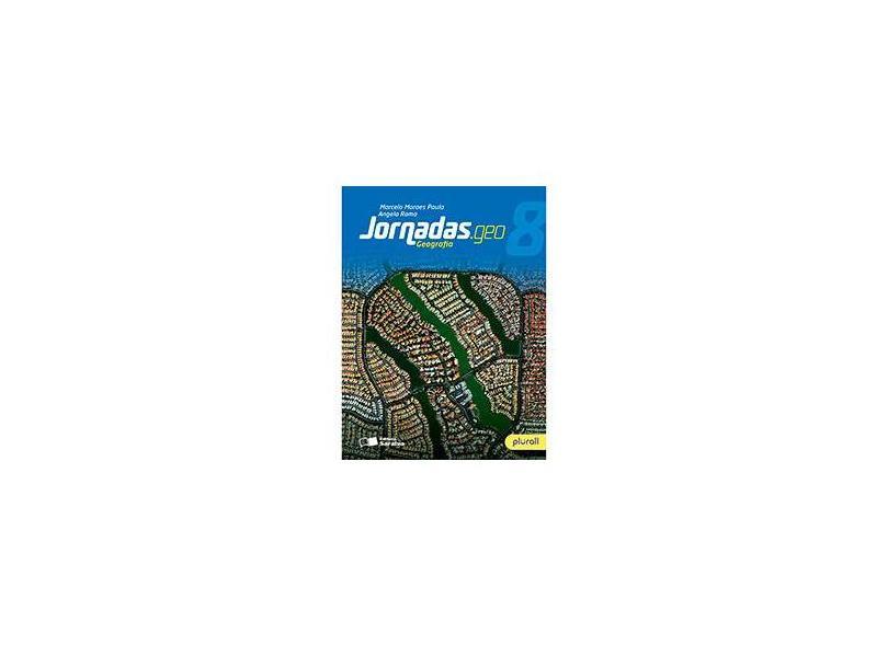 Jornadas.Geo - Geografia - 8º Ano - Marcelo Moraes Paula;maria Rama; - 9788547201623