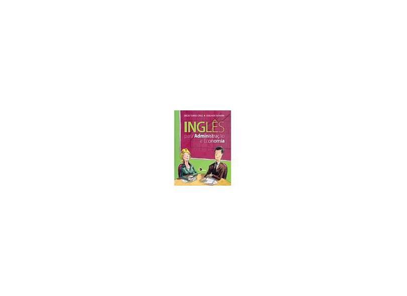 Inglês para Administração e Economia - Decio Torres Cruz, Adelaide Oliveira - 9788589533690