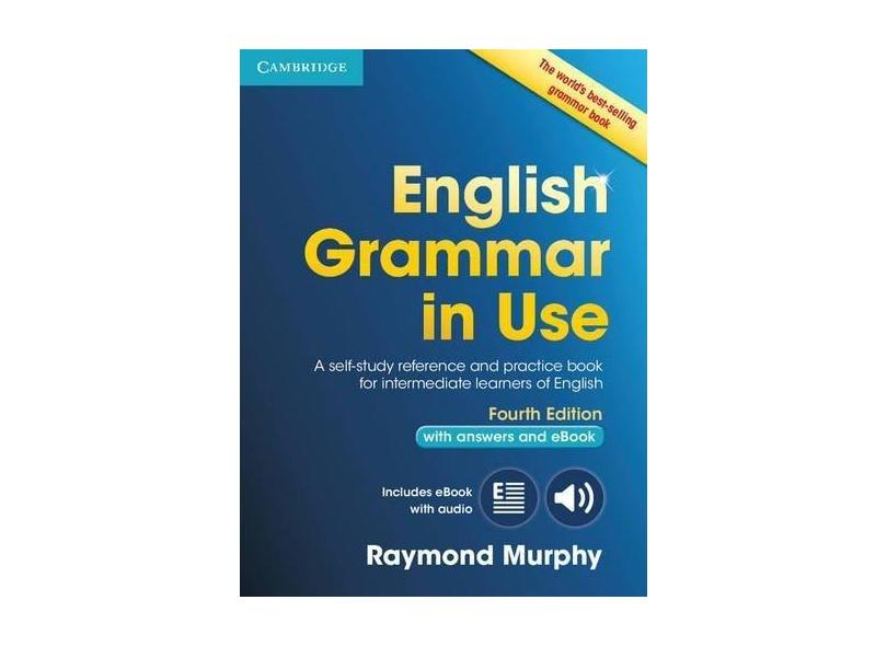 English Grammar in Use Book with Answers and Interactive eBook: Self-Study Reference and Practice Book for Intermediate Learners of English - Raymond Murphy - 9781107539334