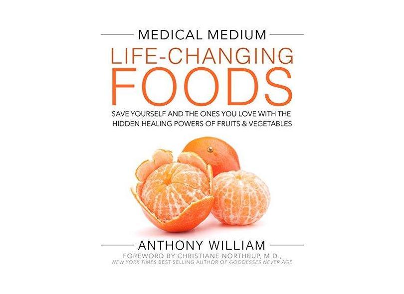 Medical Medium Life-Changing Foods - Anthony, William ; - 9781401948320