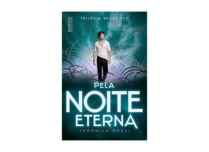 Pela Noite Eterna - Veronica Rossi - 9788579802355