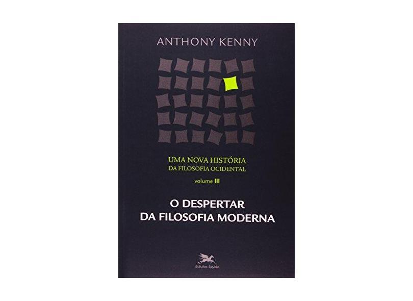 Uma Nova História da Filosofia Ocidental - Vol. III - Kenny , Anthony - 9788515036165