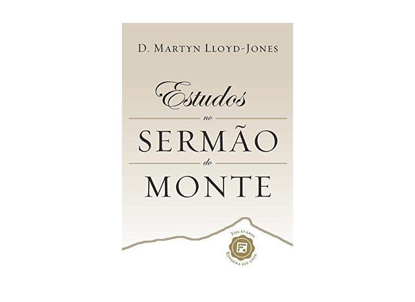 Estudos no Sermao do Monte - Capa Dura - David Martyn Lloyd-jones - 9788581324036