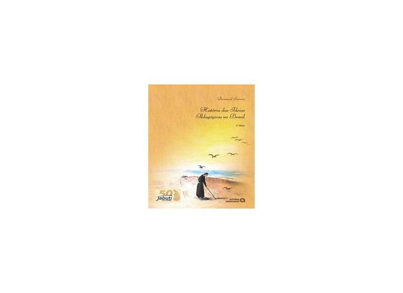 História Das Idéias Pedagógicas No Brasil - 4ª Edição - Saviani, Dermeval - 9788574963228
