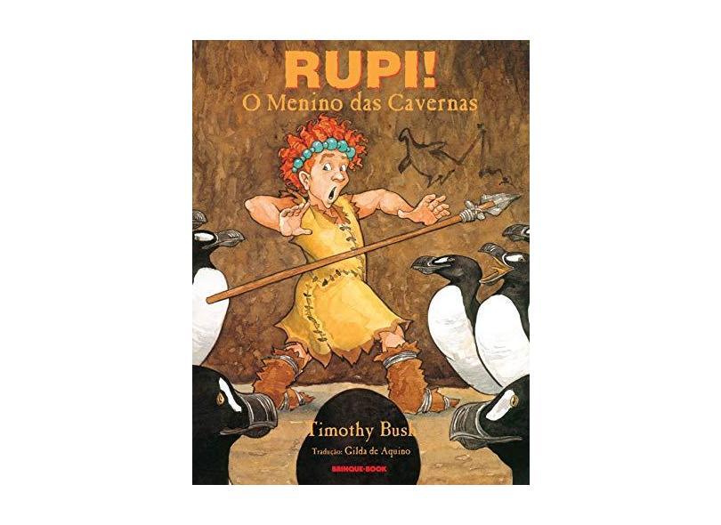 Rupi! O Menino das Cavernas - Bush, Timothy - 9788585357894