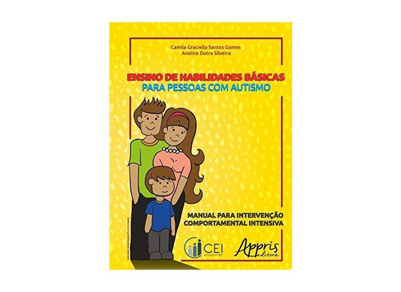 Ensino de Habilidades Básicas Para Pessoas com Autismo - Camila Graciella Santos Gomes - 9788547301279