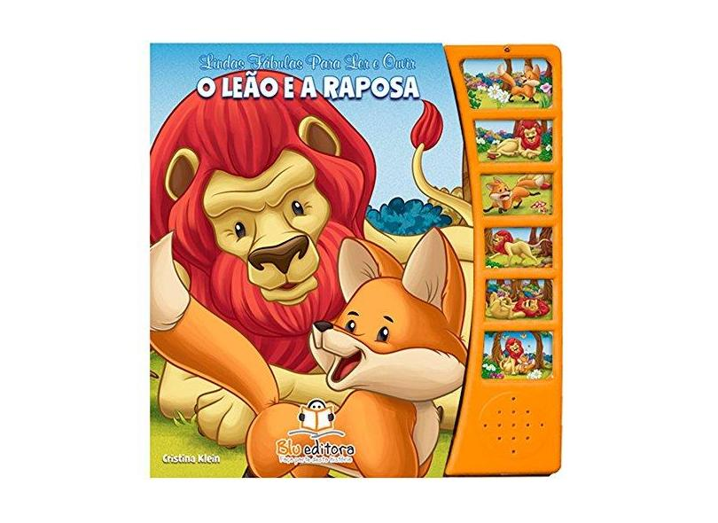 Lindas Fábulas Para Ler e Ouvir. O Leão e a Raposa - Cristina Klein - 9788581022635