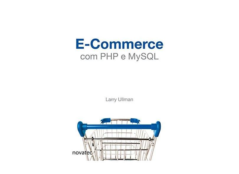 E-Commerce Com Php e Mysql - Ullman, Larry - 9788575223970