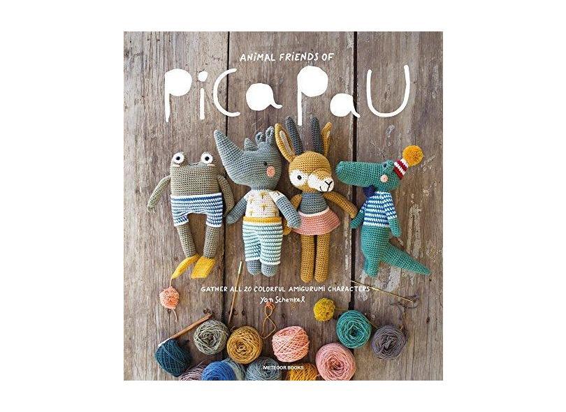 Animal Friends of Pica Pau: Gather All 20 Colorful Amigurumi Animal Characters - Yan Schenkel - 9789491643194