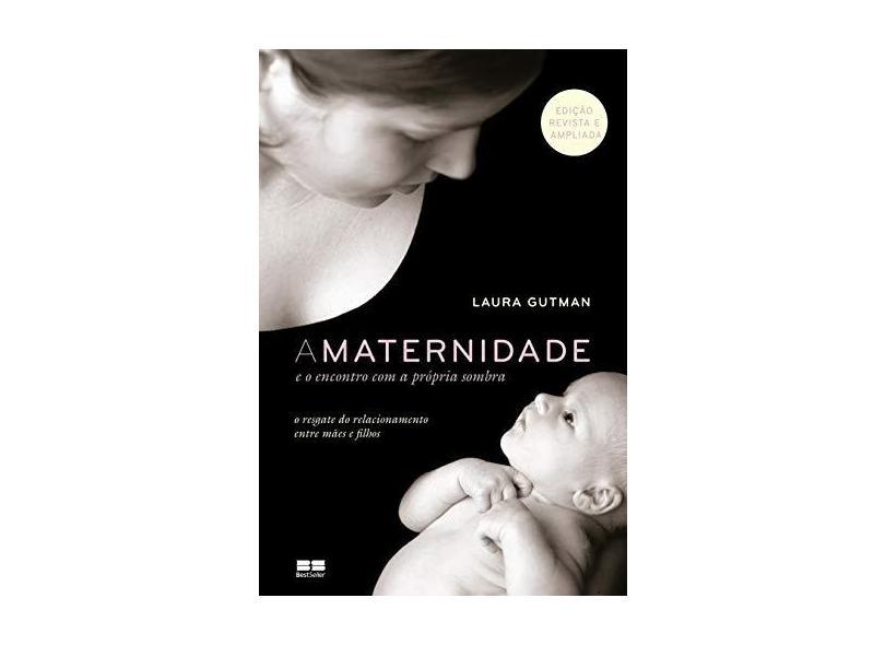 A Maternidade e o Encontro Com A Própria Sombra - Gutman, Laura; - 9788546500116
