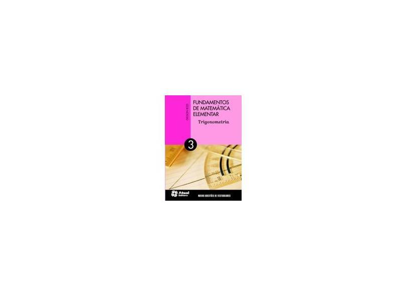 Fundamentos de Matemática Elementar: Trigonometria - Gelson Iezzi - 9788535716849