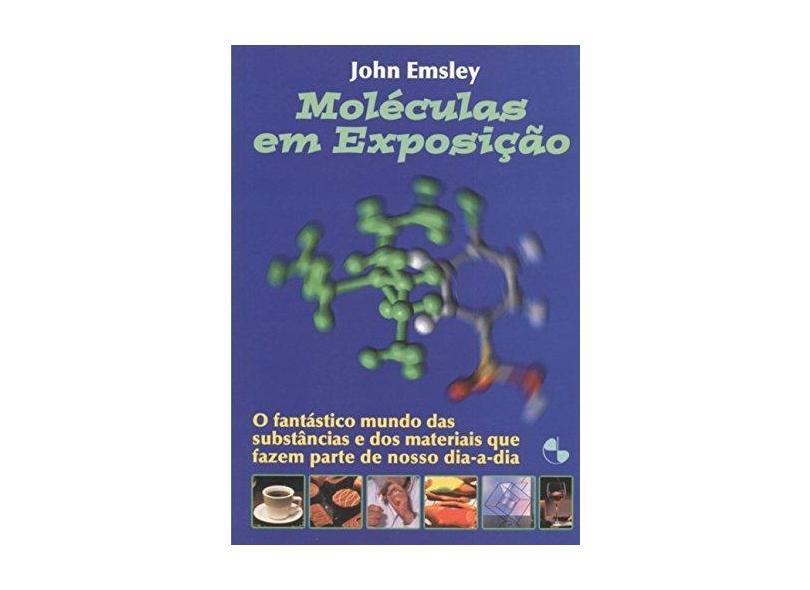 Moleculas em Exposicao - Emsley, John - 9788521202943