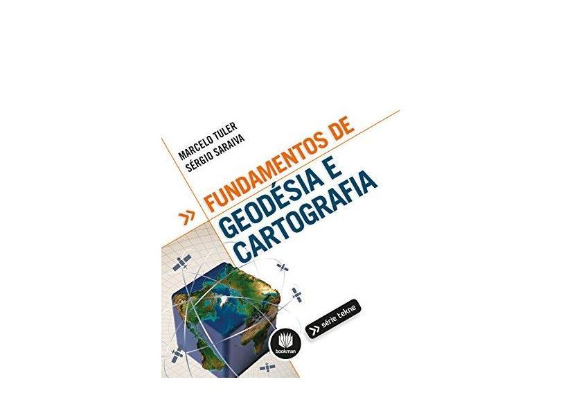 Fundamentos de Geodésia e Cartografia - Marcelo Tuler De Oliveira - 9788582603604