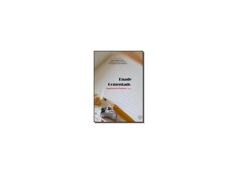 Enade Comentado. Engenharia de Produção - Volume 1 - Tiago Silveira Gontijo - 9788592323530