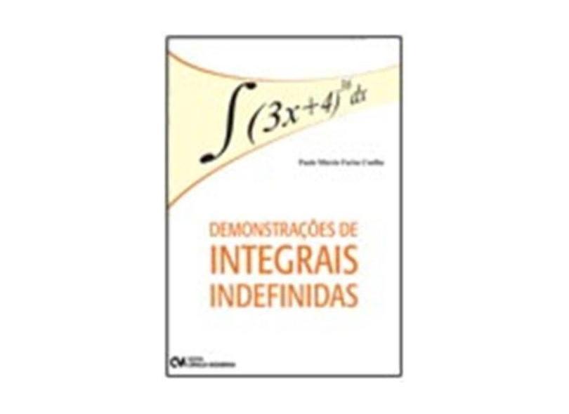 Demonstrações de Integrais Indefinidas - Paulo Márcio Farias Coelho - 9788539902378