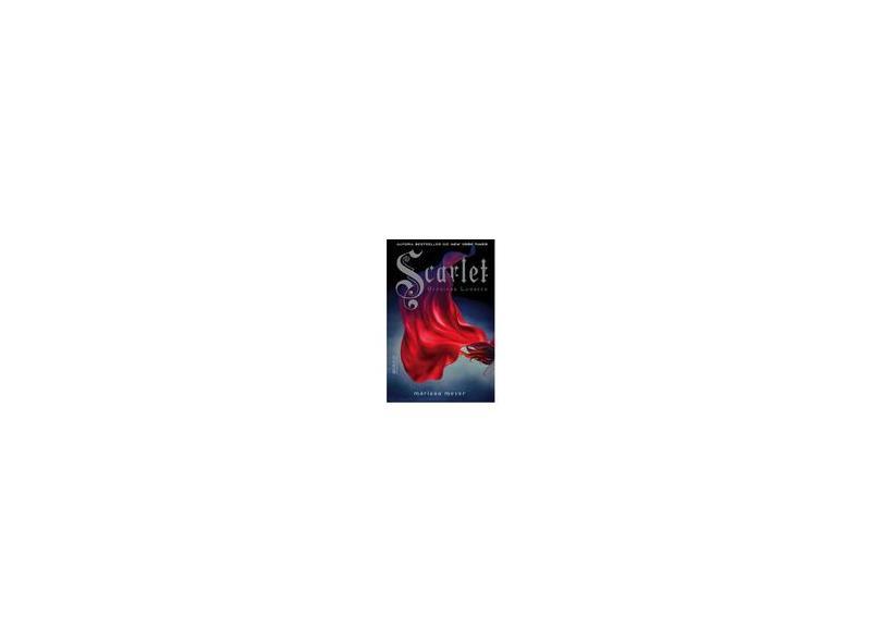 Scarlet - Série: As Crônicas Lunares - Marissa Meyer - 9788579801914