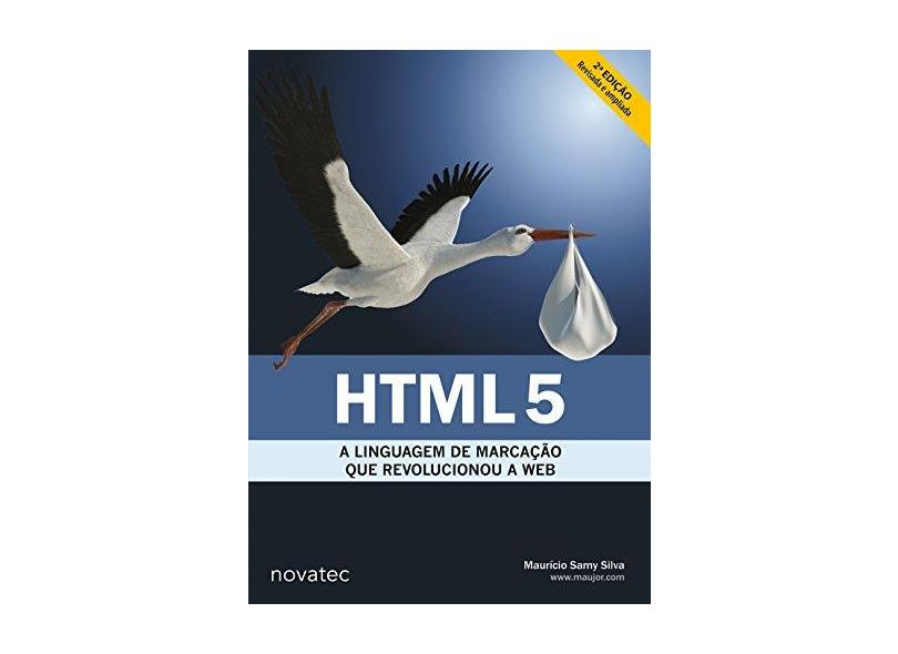 HTML: A Linguagem de Marcação Que Revolucionou a Web - Maurício Samy Silva - 9788575224038