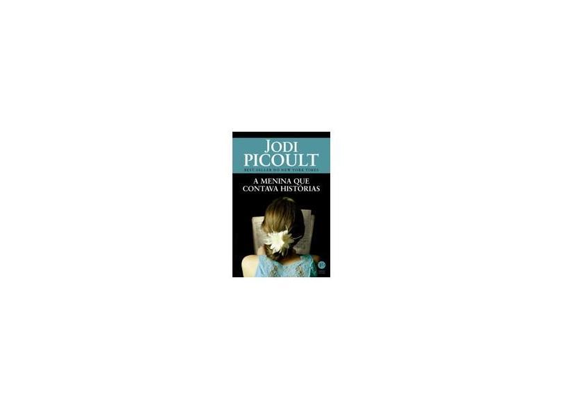 A Menina Que Contava Histórias - Jodi Picoult - 9788576863984