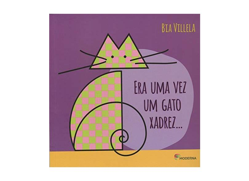 Era Uma Vez Um Gato Xadrez - Bia Villela - 9788516102425