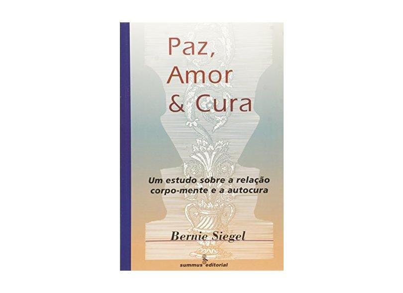 Paz; Amor & Cura - Siegel, Bernie S. - 9788532305589