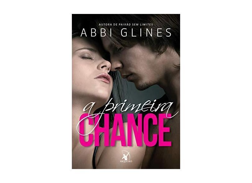 A Primeira Chance - Glines, Abbi - 9788580414592