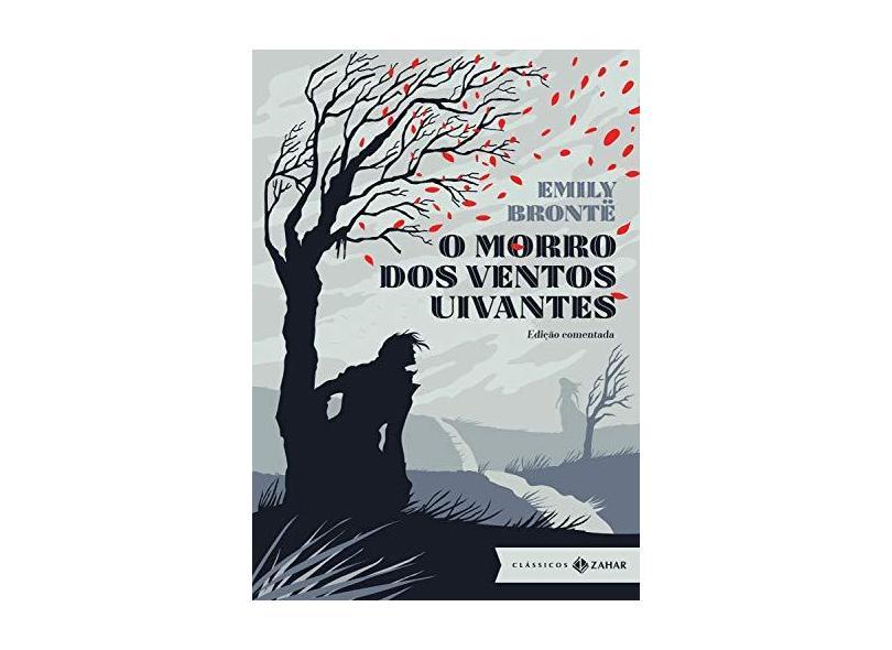 O Morro Dos Ventos Uivantes - Edição Comentada - Brontë, Emily - 9788537815755