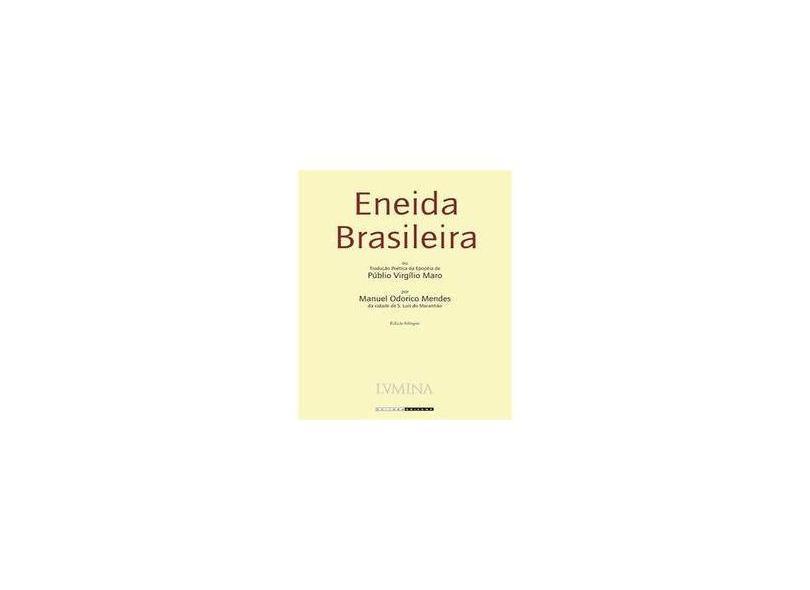 Eneida Brasileira - Tradução Poética da Epopéia - Ed. Bilíngue - Virgilio; Virgilio, Publio Maron - 9788526808003