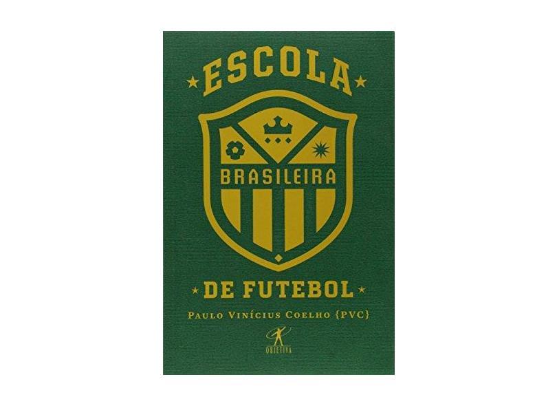 Escola Brasileira de Futebol - Paulo Vinícius Coelho - 9788547000578