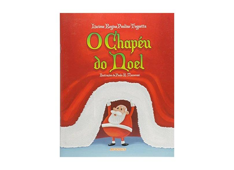 O Chapéu do Noel - Luciene R. P. Tognetta - 9788579131776
