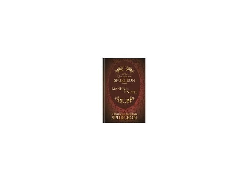 Dia A Dia Com Spurgeon - Manhã E Noite - Spurgeon,charles Haddon - 9781680434750