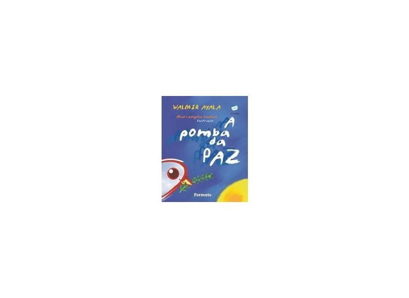 A Pomba da Paz - Conforme a Nova Ortografia - Ayala, Walmir - 9788572085168