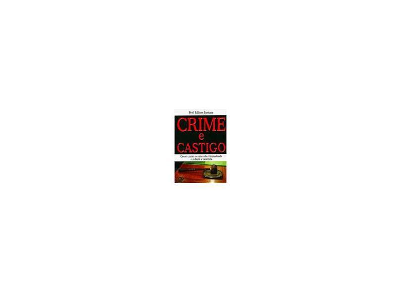 Crime e Castigo - Santana, Edilson - 9788575013038