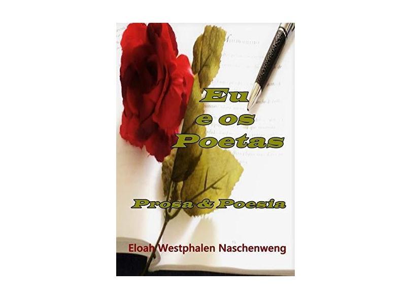 Eu e os Poetas - Eloah Westphalen Naschenweng - 9788593661532
