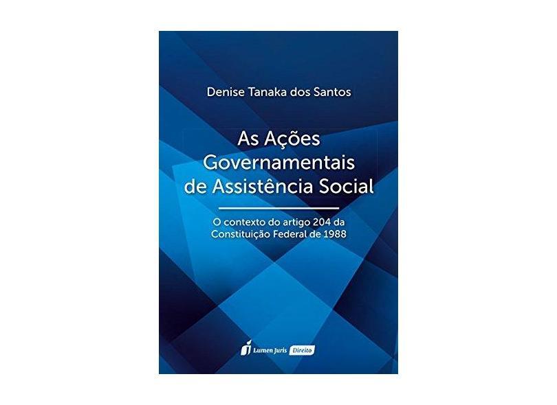 As Ações Governamentais De Assistência Social - Santos,denise Tanaka Dos - 9788551905296