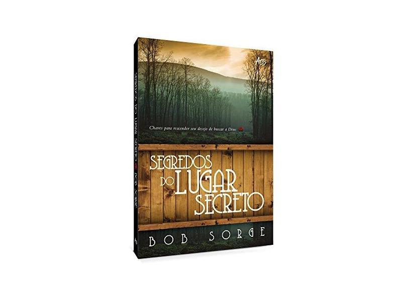 Segredos do Lugar Secreto - Bob Sorge - 9788576071020