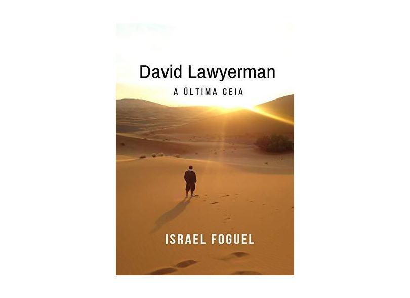 David Lawyerman e a Última Ceia - Israel Foguel - 9788593232251