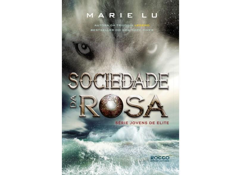 Sociedade da Rosa - Série Jovens de Elite - Livro 2 - Marie Lu; - 9788579803079