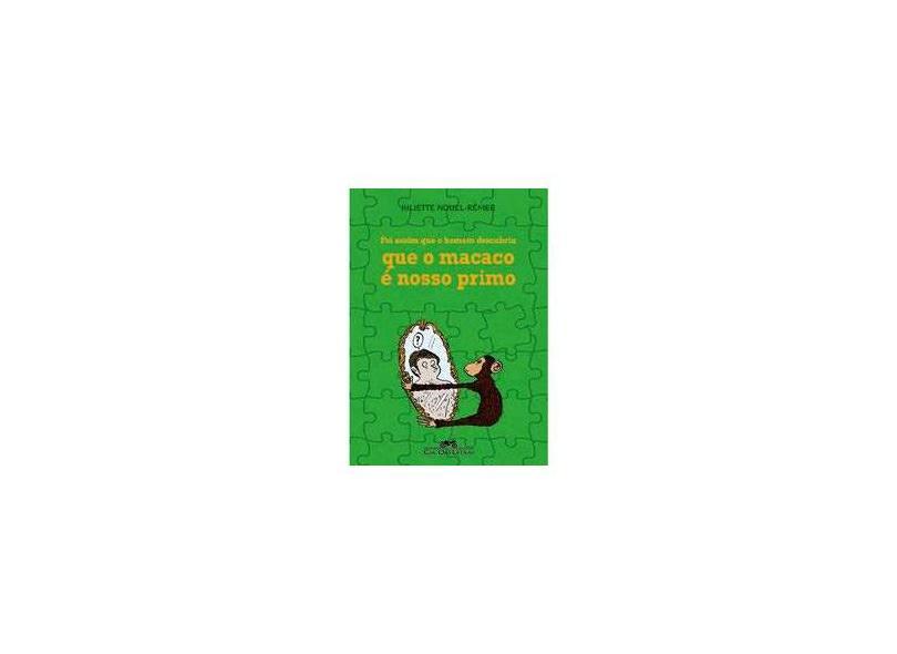 Foi Assim que o Homem Descobriu que o Macaco É Nosso Primo - Rénier, Juliette Nouel - 9788535914146