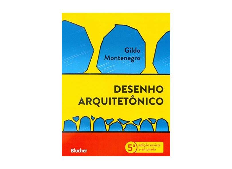 Desenho Arquitetônico - Gildo A. Montenegro - 9788521212065