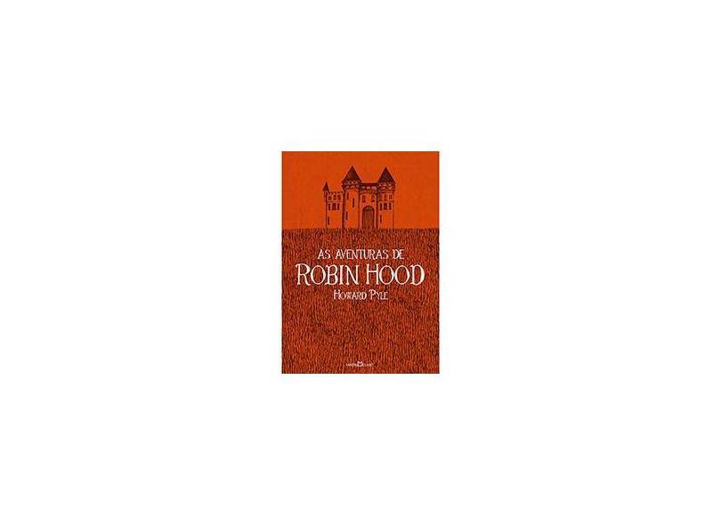 As Aventuras de Robin Hood - Edição Ilustrada - Pyle, Howard - 9788572329606