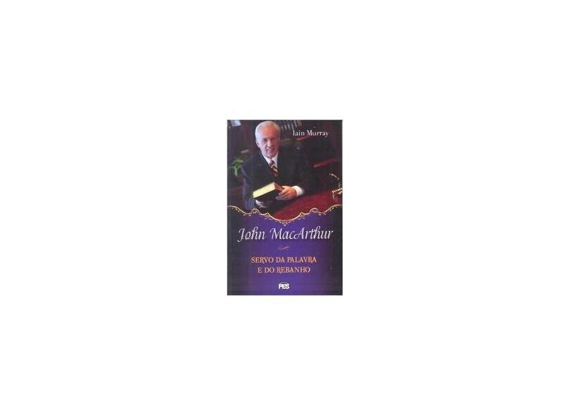 """John Macarthur - """"murray, I H"""" - 9788563905185"""