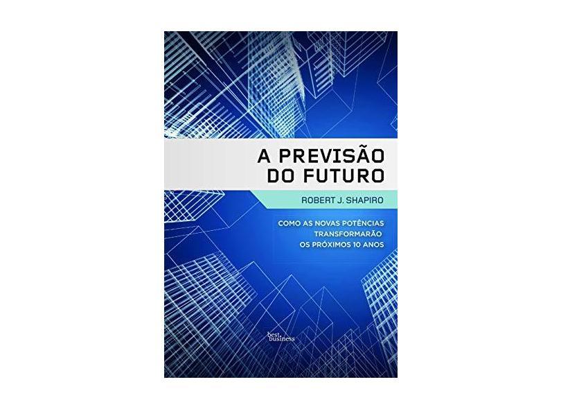 A Previsão do Futuro - Shapiro, Robert J. - 9788576842941