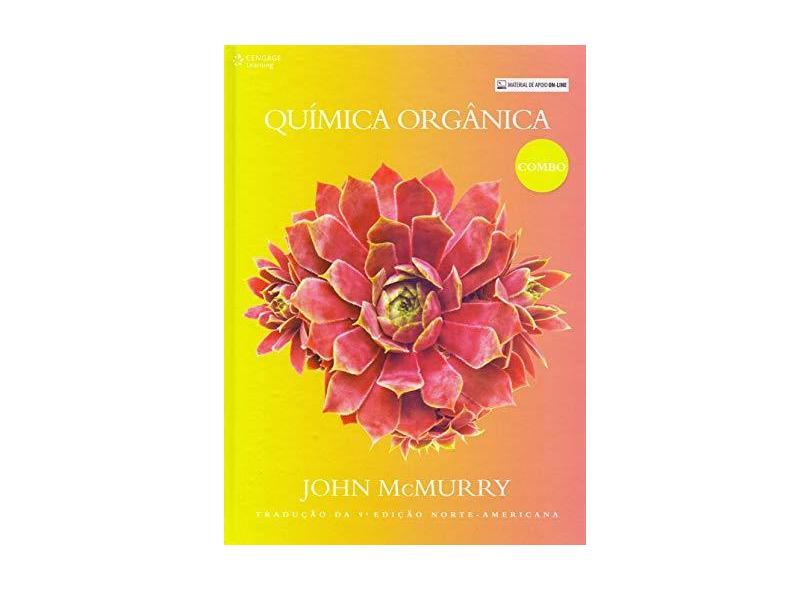 Química Orgânica: Combo - Tradução da 9º Edição Norte-americana - John Mcmurry - 9788522125869