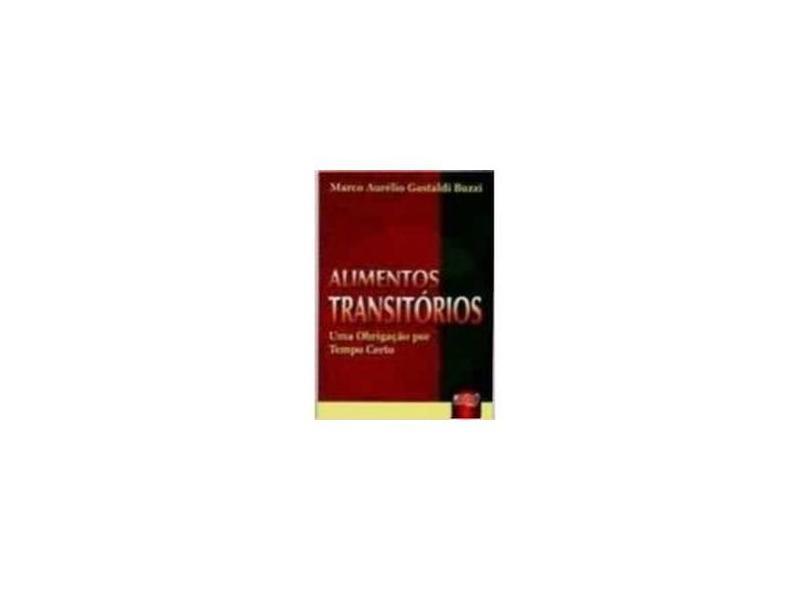 Alimentos Transitórios. Uma Obrigação por Tempo Certo - Marco Aurelio Gastaldi Buzzi - 9788536200798