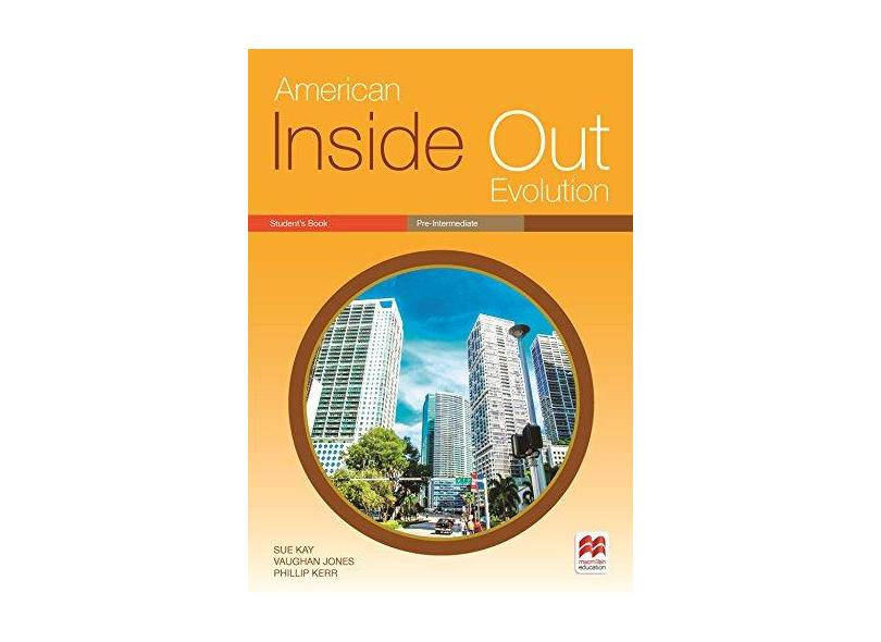 American Inside Out Evolution. Student'S Book. Pre-Intermediate A - Sue Kay - 9786074736496