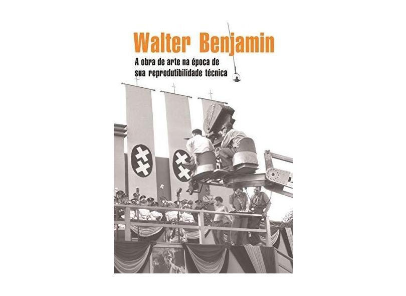 A Obra de Arte na Época de Sua Reprodutibilidade Técnica - Benjamin, Walter - 9788580490237