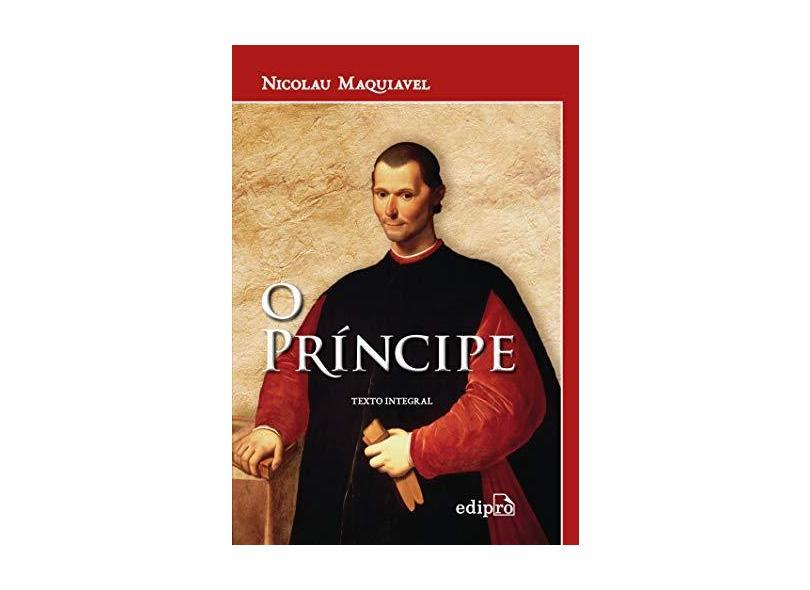 O Príncipe - 4ª Ed. 2015 - Maquiavel, Nicolau - 9788572839044