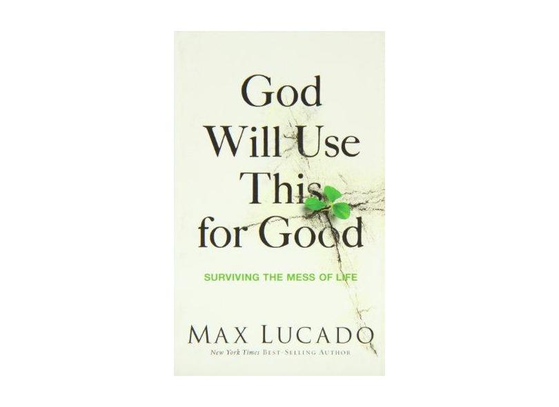 """God Will Use This For Good - """"lucado, Max"""" - 9780849922404"""